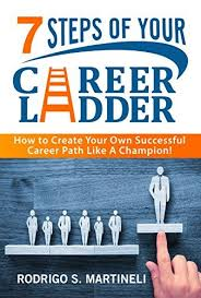 6 16 2018 7 Steps Of Your Career Ladder How To Create