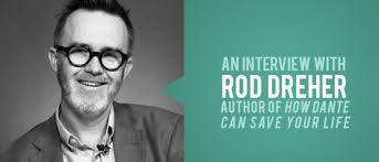 Podcast Rod Dreher On How Dante Saved His Life