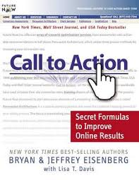 Call To Action Secret Formulas Improve Online Results Download Book