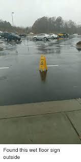 Banana Wet Floor Sign by 25 Best Memes About Wet Floor Wet Floor Memes