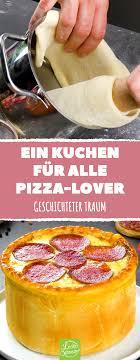 leckerer pizzakuchen pizza kuchen lecker rezepte