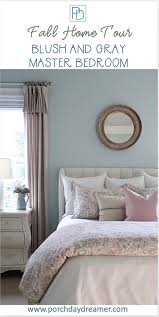 new blush and gray master bedroom for fall porch daydreamer