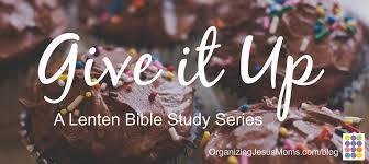 Give It Up Lenten Study
