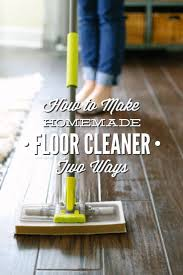 Steam Clean Wood Floors by Best 25 Homemade Floor Cleaners Ideas On Pinterest Air