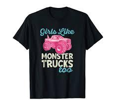 100 Girls On Trucks Amazoncom Monster Truck Shirt Like Monster Too
