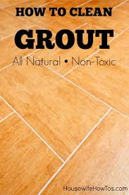 Fabuloso On Wood Floors by Best 25 Clean Tile Grout Ideas On Pinterest Clean Grout Tile