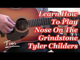 Tyler Childers Nose On The Grindstone Guitar Lesson Chords And Tutorial