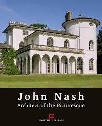 100 English Architects John Nash Architect Of The Picturesque Amazoncouk Geoffrey