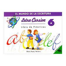 Letra Cursiva 6 El Mundo De La Escritura