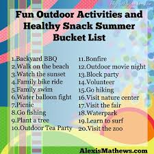 Fun Outdoor Activities And Healthy Snack Summer Bucket List By Alexis Mathews On Ashleypichea