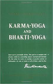 Interestingly Swami Vivekananda Has Written A Book Titled Karma Yoga And Bhakti As Shown Below