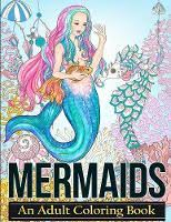 Mermaids Coloring Books For Adults Featuring Stress Relieving Tropical Fantasy Landscapes Mystical Island Goddesses