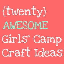 So After Much Searching Ive Compiled A Round Up Of 20 Great Girls Camp Crafts Or Just Simple And Fun You Can Do With Your Kids Yourself
