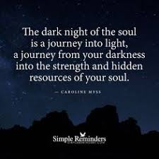 The Dark Night Of Soul Is A Journey Into Light From