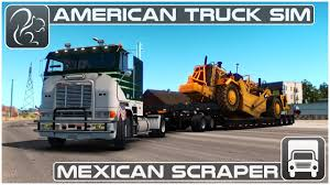 Mexican Scraper (American Truck Simulator) - YouTube