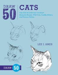Draw 50 Cats The Step By Way To Domestic Breeds