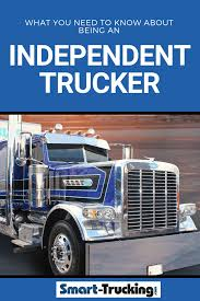 100 How To Start Your Own Trucking Business What You Need Know About Being An Independent Trucker Ing
