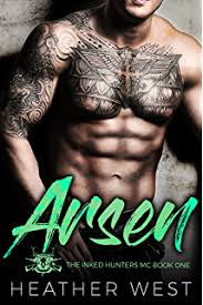 Arsen A Bad Boy Motorcycle Club Romance The Inked Hunters MC Book 1