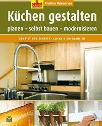 küchen gestalten planen selbst bauen modernisieren selbst