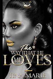 The Way That He Loves Me 2 By Tina Marie Read Online Book Detail