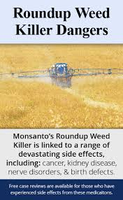 Monsantos Roundup Weed Killer Is Linked To A Range Of Devastating Side Effects Including