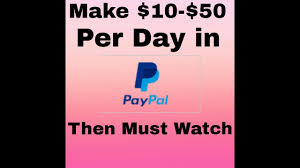 how to make money fast earn 10$ 50$ per day in paypal