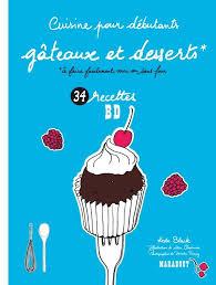 la cuisine pour les d饕utants livre cuisine pour débutants gâteaux et desserts keda black