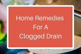 Clogged Toilet Drain Home Remedy by Effective Home Remedies For A Clogged Drain Xion Lab