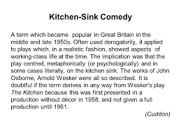 Kitchen Sink Drama Features by Theatre In Context Lecture On Drama Ppt Download