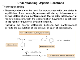 Chair Conformations In Equilibrium by Writing Equations For Organic Reactions Ppt Download