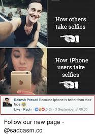 How Others Take Selfies How iPhone Users Take Selfies Rakesh