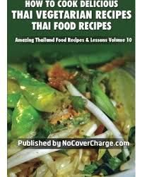 How To Cook Delicious Thai Vegetarian Recipes Food Amazing Thailand