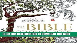 PDF The Bible Coloring Book Inspiring Scenes And Scripture From Old Testament Full Online