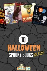 Best Halloween Books For 6 Year Olds by 10 Spooky Books For Kids Kidlit Tv