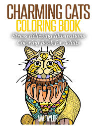 Amazon Charming Cats Coloring Book Stress Relieving Illustrations For Adults 9781517310288 Ava Taylor Lovink Books