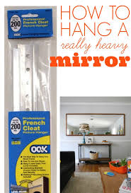 how to hang a heavy mirror french cleat cleats and decorating