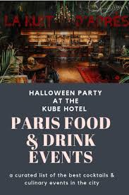 100 The Kube Hotel Paris Halloween Party At Food Drink Events