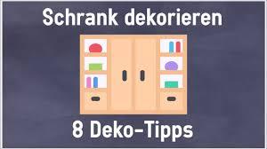 schrank dekorieren 8 deko tipps für schränke