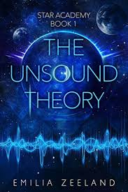 The Unsound Theory STAR Academy Book 1 On Kindle