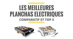 cuisine comparatif les meilleures planchas électriques comparatif 2018 le juste choix