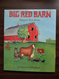 Big Red Barn *Signed By Brown, Margaret Wise: HarperCollins ... Our Favorite Kids Books The Inspired Treehouse Stacy S Jsen Perfect Picture Book Big Red Barn Filebig 9 Illustrated Felicia Bond And Written By Hello Wonderful 100 Great For Begning Readers Popup Storybook Cake Cakecentralcom Sensory Small World Still Playing School Chalk Talk A Kindergarten Blog Day Night Pdf Youtube Coloring Sheet Creative Country Sayings Farm Mgaret Wise Brown Hardcover My Companion To Goodnight Moon Board Amazonca Clement