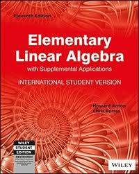 Elementary Linear Algebra With Supplemental Applications 11 Edition