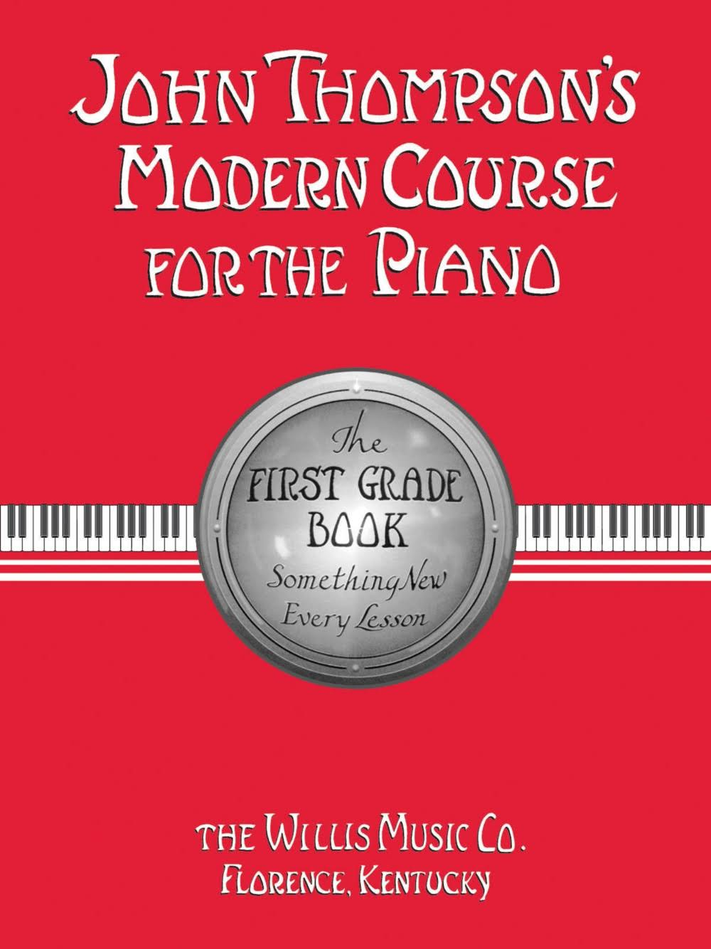 John Thompson's Modern Course for the Piano: First Grade Book - John Thompson