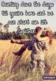 Counting Down The Days Till Youre Home And We Can Start Our Life Together