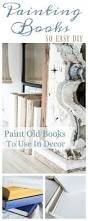 The Shed Book A Table by 25 Unique Painted Books Ideas On Pinterest Diy Gifts Using