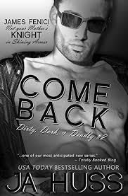COME BACK Dirty Dark And Deadly Book Two 2