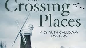The Crossing Places Dr Ruth Galloway Mysteries 1 By Elly Griffiths