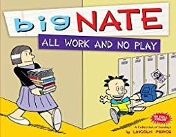 Big Nate Dibs On This Chair Paperback by Big Nate All Work And No Play Kindle Edition By Lincoln Peirce
