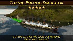 sinking ship simulator titanic 2 titanic parking simulator touch arcade