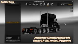 BENNEKEBEN'S ADVANCED CAMERA MOD V2 V1.19 ETS2 -Euro Truck ... Kenworth T908 Adapted Ats Mod American Truck Simulator Mods Euro 2 Mega Store Mod 18 Part I Scania Youtube Lvo Fh Euro 5 121 Reworked V50 Bcd Scania Race Pack Ets Mod For European Shop Volvo 30 Walmart Skin Vnl Truck Shop Other V 20 Mods American Trailers 121x For V13 Only 127 Mplates Ets2 Russian Ets2downloads
